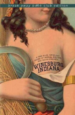 Winesburg, Indiana: A Fork River Anthology (Paperback)