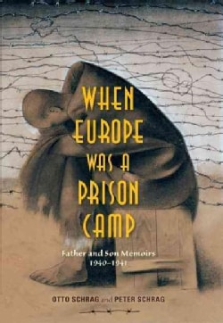 When Europe Was a Prison Camp: Father and Son Memoirs 1940-1941 (Hardcover)