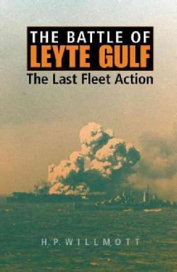 The Battle of Leyte Gulf: The Last Fleet Action (Paperback)