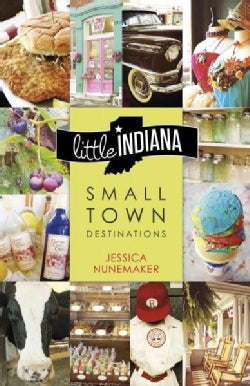 Little Indiana: Small Town Destinations (Paperback)