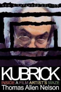 Kubrick: Inside a Film Artist's Maze (Paperback)