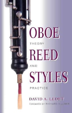 Oboe Reed Styles: Theory and Practice (Paperback)
