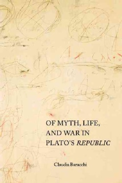 Of Myth, Life, and War in Plato's Republic (Paperback)