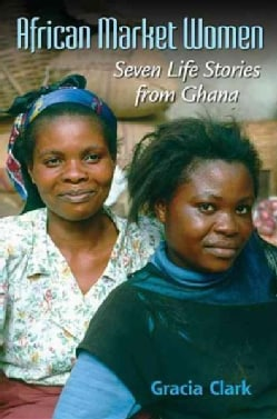 African Market Women: Seven Life Stories from Ghana (Paperback)