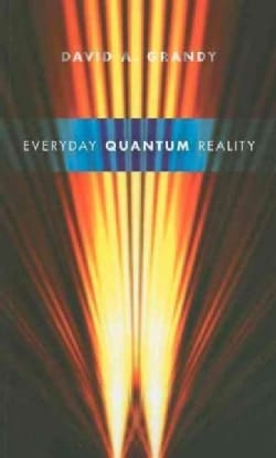 Everyday Quantum Reality (Paperback)