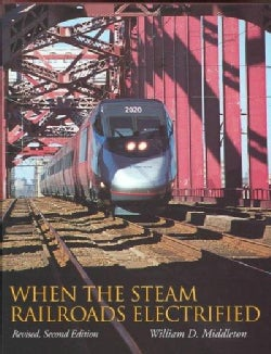 When the Steam Railroads Electrified (Hardcover)