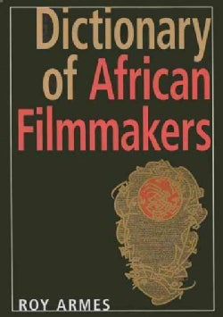 Dictionary of African Filmmakers (Hardcover)