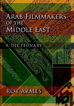 Arab Filmmakers of the Middle East: A Dictionary (Hardcover)