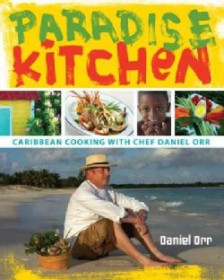 Paradise Kitchen: Caribbean Cooking With Chef Daniel Orr (Hardcover)