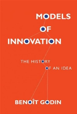 Models of Innovation: The History of an Idea (Hardcover)