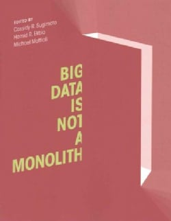 Big Data Is Not a Monolith (Paperback)