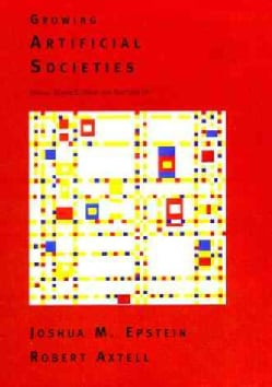 Growing Artificial Societies: Social Science from the Bottom Up (Paperback)