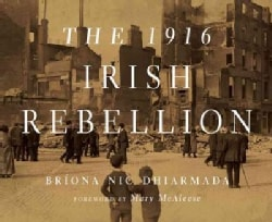 The 1916 Irish Rebellion (Hardcover)
