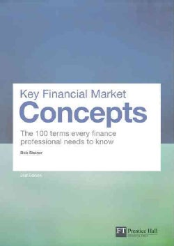 Key Financial Market Concepts: The 100 Terms Every Finance Professional Needs to Know (Paperback)