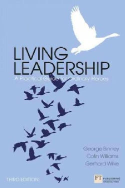 Living Leadership: A Practical Guide for Ordinary Heroes (Paperback)