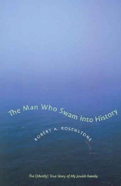 The Man Who Swam into History: The Mostly True Story of My Jewish Family (Paperback)