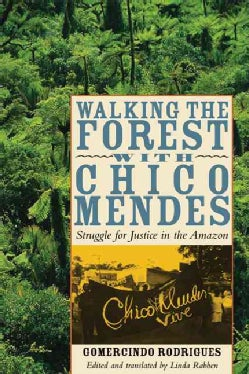 Walking the Forest With Chico Mendes: Struggle for Justice in the Amazon (Paperback)