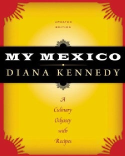 My Mexico: A Culinary Odyssey with Recipes (Hardcover)