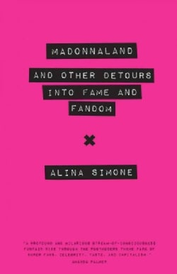 Madonnaland: And Other Detours into Fame and Fandom (Paperback)