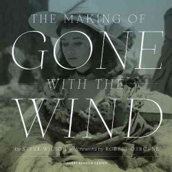The Making of Gone With the Wind (Hardcover)