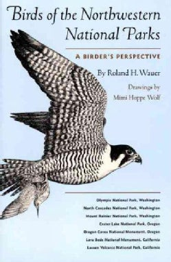 Birds of the Northwestern National Parks: A Birder's Perspective (Paperback)