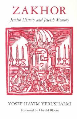 Zakhor: Jewish History and Jewish Memory (Paperback)