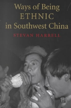 Ways of Being Ethnic in Southwest China (Paperback)