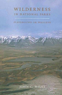 Wilderness in National Parks: Playground or Preserve (Paperback)