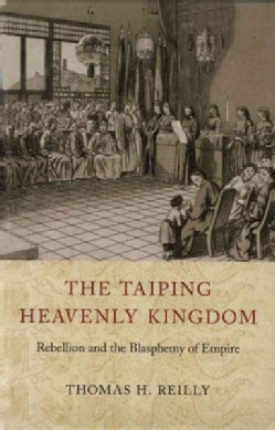 The Taiping Heavenly Kingdom: Rebellion and the Blasphemy of Empire (Paperback)