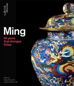 Ming: 50 Years That Changed China (Hardcover)