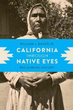 California Through Native Eyes: Reclaiming History (Hardcover)