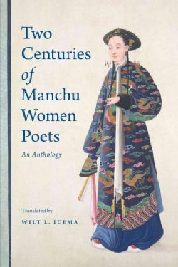 Two Centuries of Manchu Women Poets: An Anthology (Hardcover)