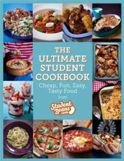 The Ultimate Student Cookbook: Cheap, Fun, Easy, Tasty Food from Studentbeans.com (Paperback)