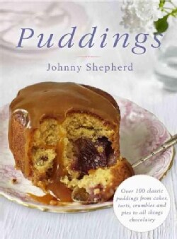Puddings: Over 100 Classic Puddings from Cakes, Tarts, Crumbles and Pies to All Things Chocolatey (Hardcover)