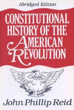 Constitutional History of the American Revolution (Paperback)