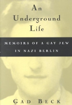 An Underground Life: The Memoirs of a Gay Jew in Nazi Berlin (Paperback)