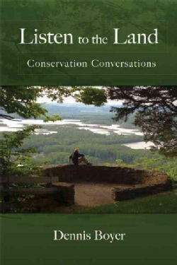 Listen to the Land: Conservation Conversations (Paperback)