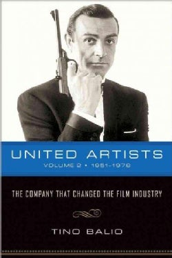 United Artists, The Company That Changed the Film Industry: 1951-1978 (Paperback)