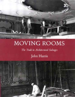 Moving Rooms: The Trade in Architectural Salvages (Hardcover)