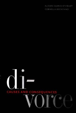 Divorce: Causes and Consequences (Paperback)