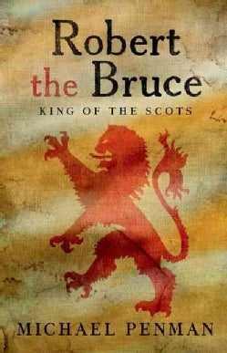 Robert the Bruce: King of the Scots (Hardcover)
