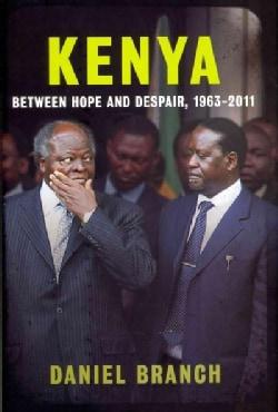 Kenya: Between Hope and Despair, 1963-2011 (Hardcover)