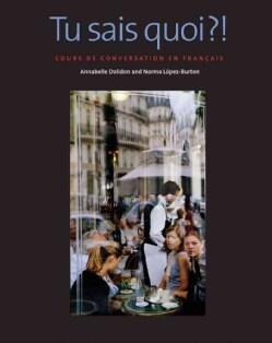 Tu Sais Quoi?!/ You Know What?!: Cours De Conversation En Francais