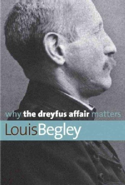 Why the Dreyfus Affair Matters (Paperback)