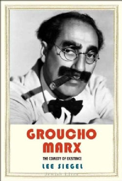 Groucho Marx: The Comedy of Existence (Hardcover)