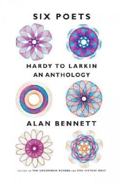 Six Poets: Hardy to Larkin: an Anthology (Hardcover)