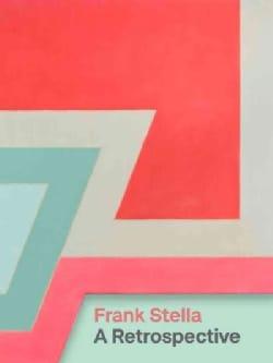 Frank Stella: A Retrospective (Hardcover)