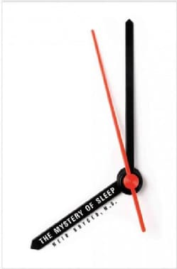 The Mystery of Sleep: Why a Good Night's Rest Is Vital to a Better, Healthier Life (Hardcover)