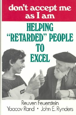 Don't Accept Me As I Am: Helping Retarded People to Excel (Hardcover)