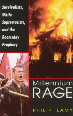 Millennium Rage: Survivalists, White Supremacists, and the Doomsday Prophecy (Hardcover)
